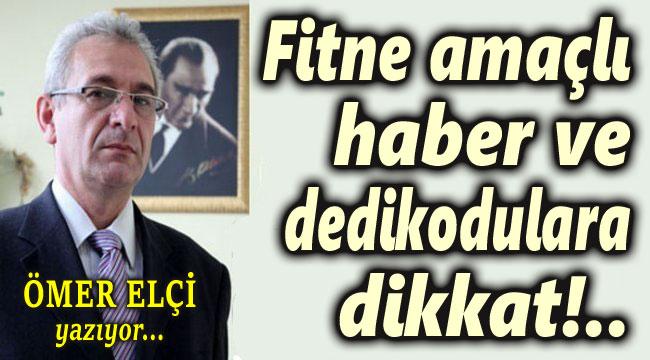 ÖMER ELÇİ'DEN ÖNEMLİ YAZI!..